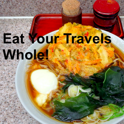 Eat Your Travels Whole!