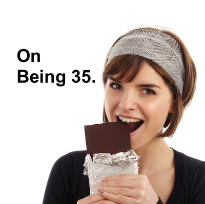 On Being 35.