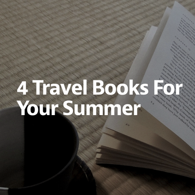 4 Travel Books For Your Summer