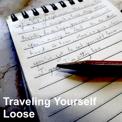 Traveling Yourself Loose